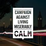 CALM (Campaign Against Living Miserably)